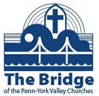 The Bridge of the Penn-York Valley Churches